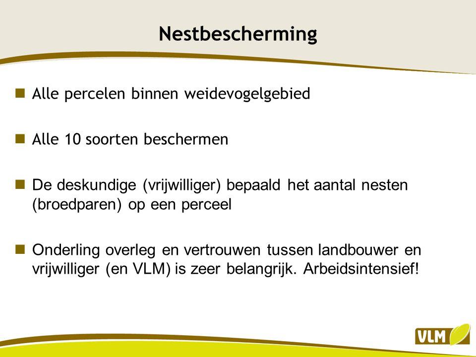 Nestbescherming Alle percelen binnen weidevogelgebied Alle 10 soorten beschermen De deskundige (vrijwilliger) bepaald het aantal nesten (broedparen) o