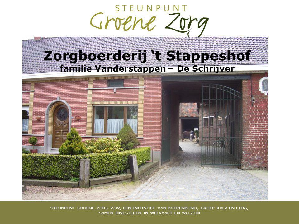 Zorgboerderij 't Stappeshof familie Vanderstappen – De Schrijver STEUNPUNT GROENE ZORG VZW, EEN INITIATIEF VAN BOERENBOND, GROEP KVLV EN CERA, SAMEN INVESTEREN IN WELVAART EN WELZIJN