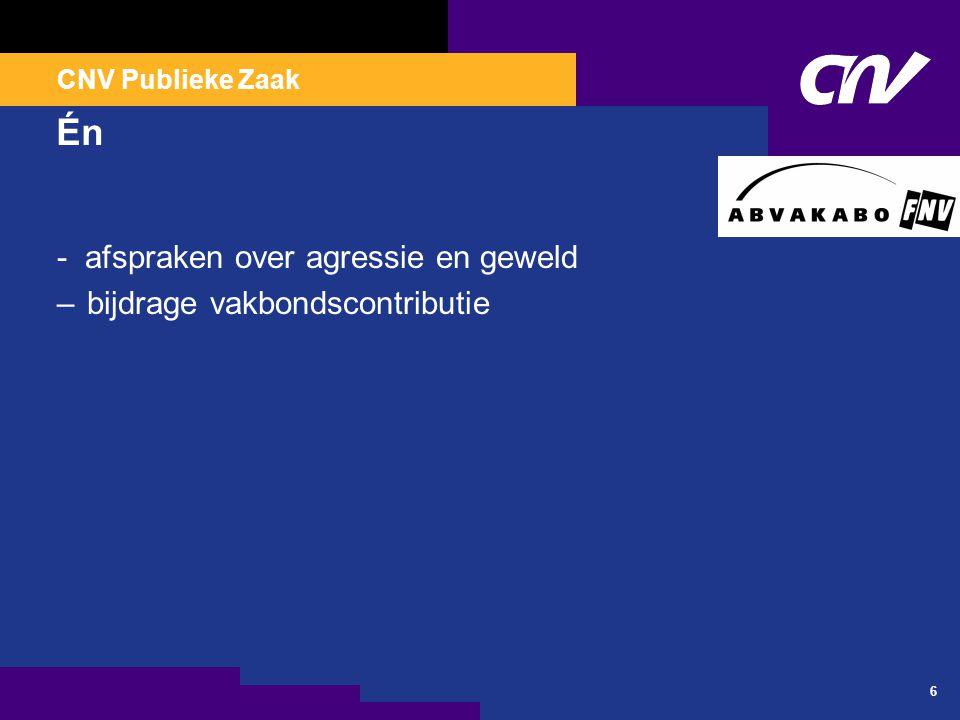 CNV Publieke Zaak 6 Én - afspraken over agressie en geweld –bijdrage vakbondscontributie