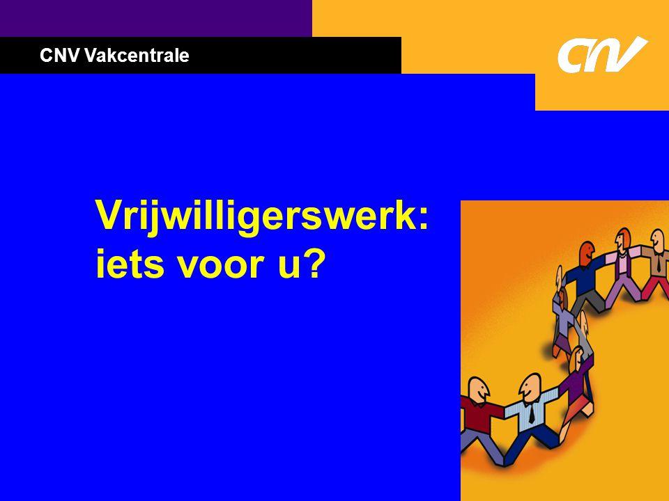 CNV Vakcentrale Vrijwilligerswerk: iets voor u?