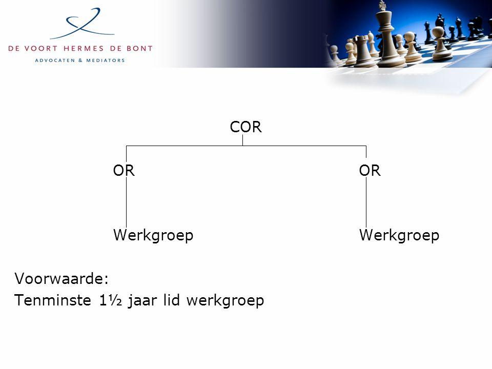 CORORWerkgroep Voorwaarde: Tenminste 1½ jaar lid werkgroep