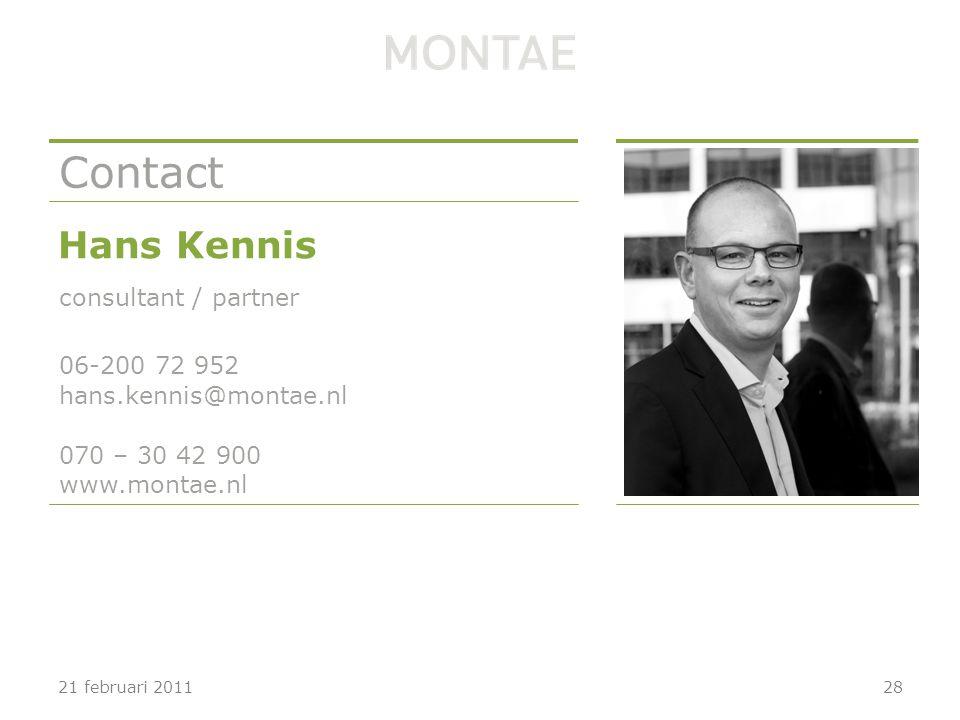 070 – 30 42 900 www.montae.nl Contact Hans Kennis consultant / partner 06-200 72 952 hans.kennis@montae.nl 2821 februari 2011