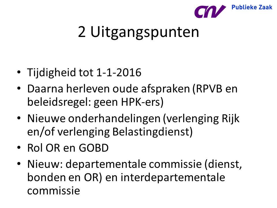 2 Uitgangspunten Tijdigheid tot 1-1-2016 Daarna herleven oude afspraken (RPVB en beleidsregel: geen HPK-ers) Nieuwe onderhandelingen (verlenging Rijk