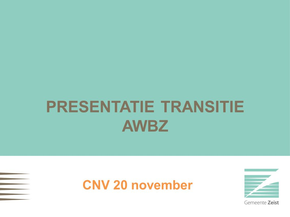 PRESENTATIE TRANSITIE AWBZ CNV 20 november
