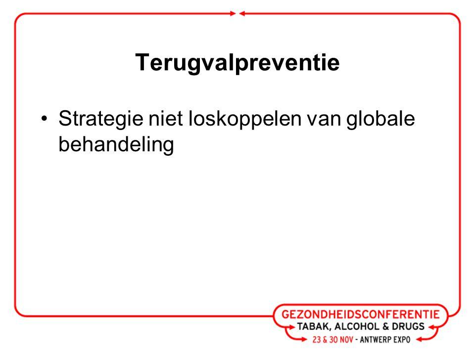 Terugvalpreventie Strategie niet loskoppelen van globale behandeling