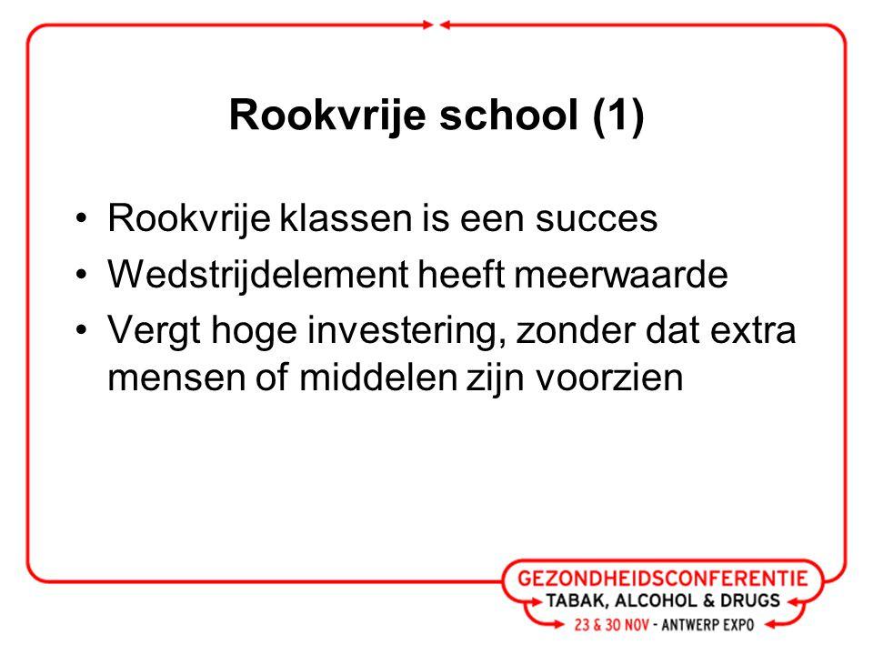 Rookvrije school (2) Belang voorbeeldfunctie van personeel en ouders  meer concrete interventies Meerderheid is pro Vlaamse regelgeving volledig rookvrije school Discussie autonome scholen vs algemene regelgeving