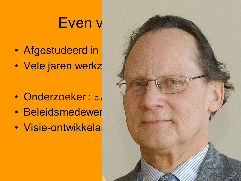 Even voorstellen… Afgestudeerd in België Vele jaren werkzaam in Nederland Onderzoeker : o.a effect van drugvoorlichting Beleidsmedewerker : Gezonde Stad Visie-ontwikkelaar: Gezond Effect bevorderen