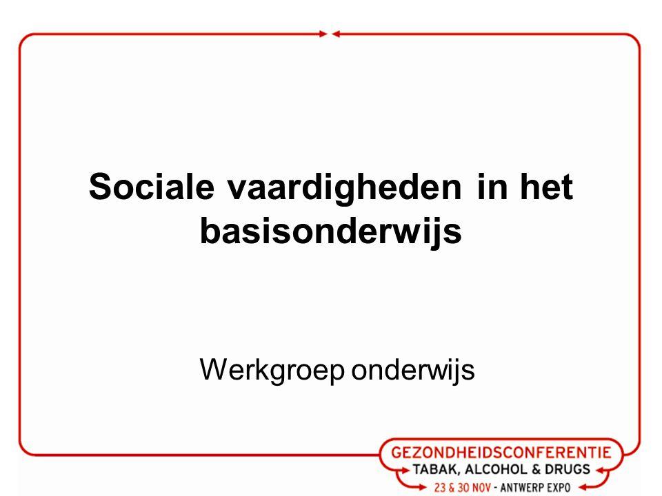 Sociale vaardigheden in het basisonderwijs Werkgroep onderwijs