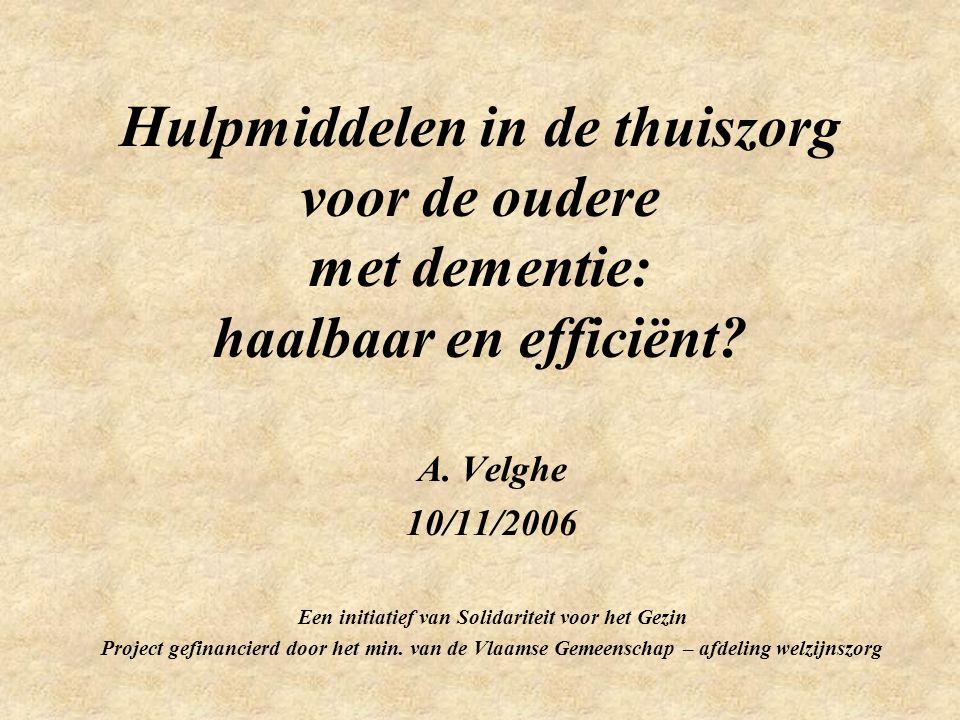 Hulpmiddelen in de thuiszorg voor de oudere met dementie: haalbaar en efficiënt.