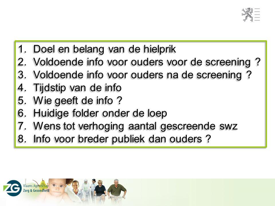 1.Doel en belang van de hielprik 2.Voldoende info voor ouders voor de screening .