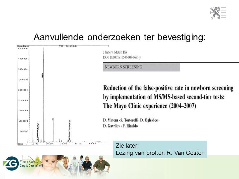 Aanvullende onderzoeken ter bevestiging: Zie later: Lezing van prof.dr. R. Van Coster
