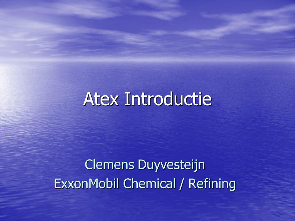 Atex Introductie Clemens Duyvesteijn ExxonMobil Chemical / Refining