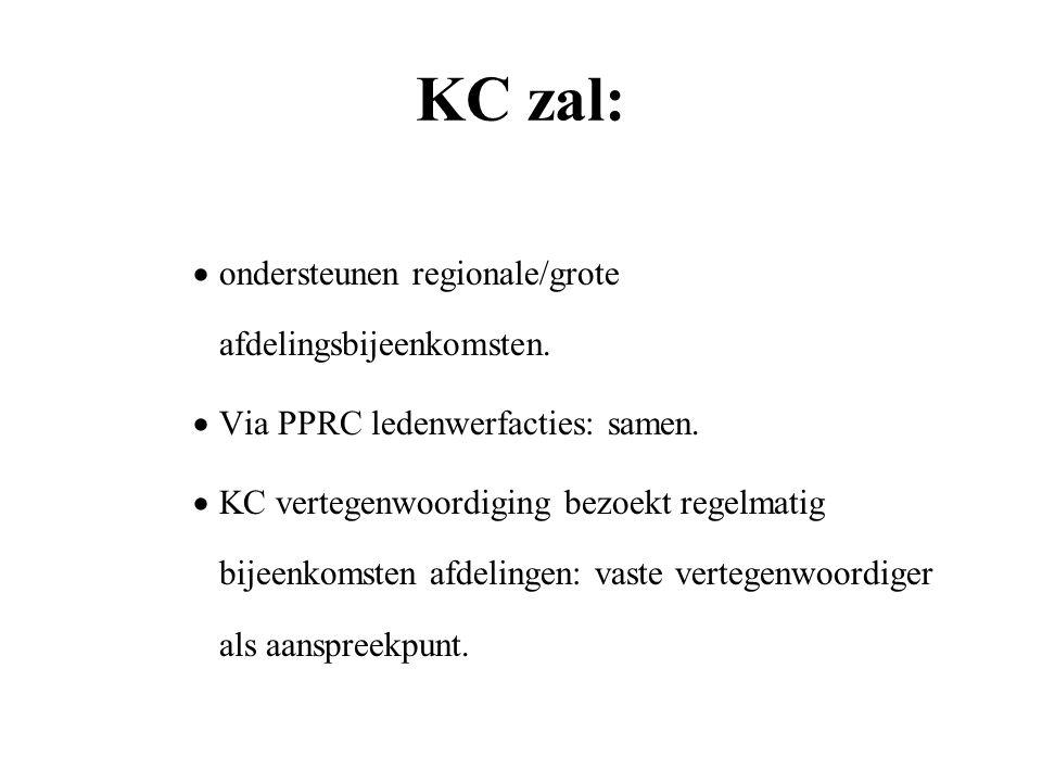 KC zal:  ondersteunen regionale/grote afdelingsbijeenkomsten.