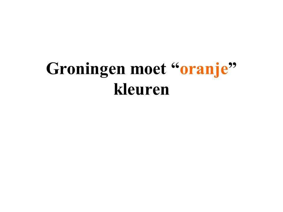 Groningen moet oranje kleuren