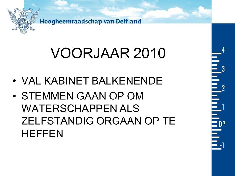 VOORJAAR 2010 VAL KABINET BALKENENDE STEMMEN GAAN OP OM WATERSCHAPPEN ALS ZELFSTANDIG ORGAAN OP TE HEFFEN