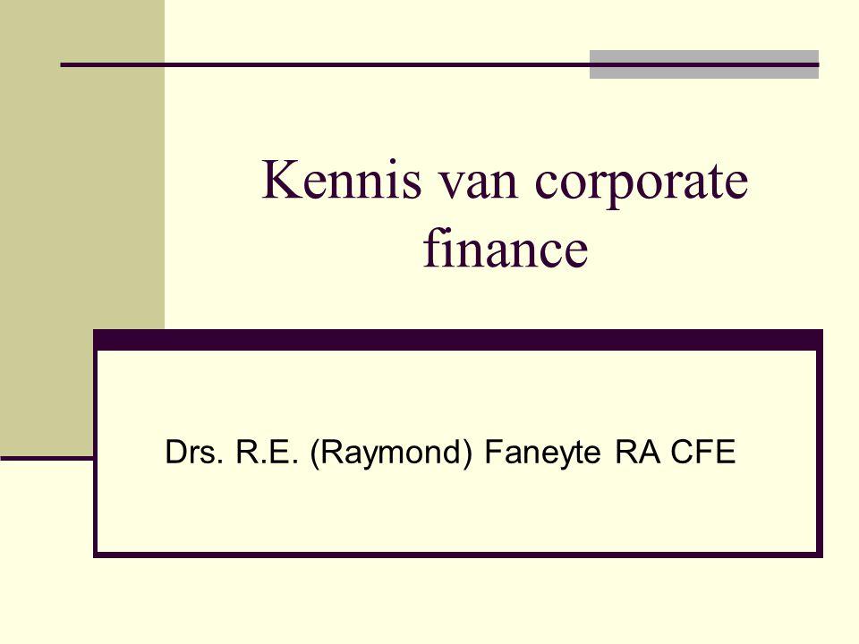 Corporate finance Maakt deel uit van de treasury-functie in een onderneming Treasury-functie houdt zich bezig met het volgende: Cash management Werkkapitaalbeheer Corporate finance Rente- en valutamanagement