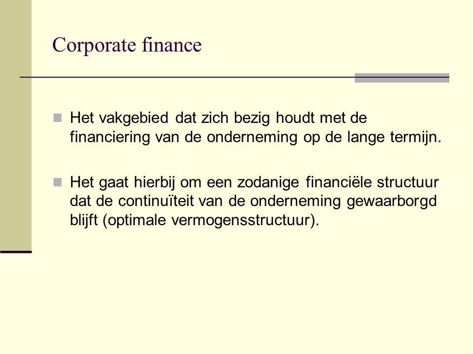 Vermogensstructuur Liquiditeit: Current ratio: minimaal 1 Quick ratio: minimaal 1 Netto werkkapitaal: positief