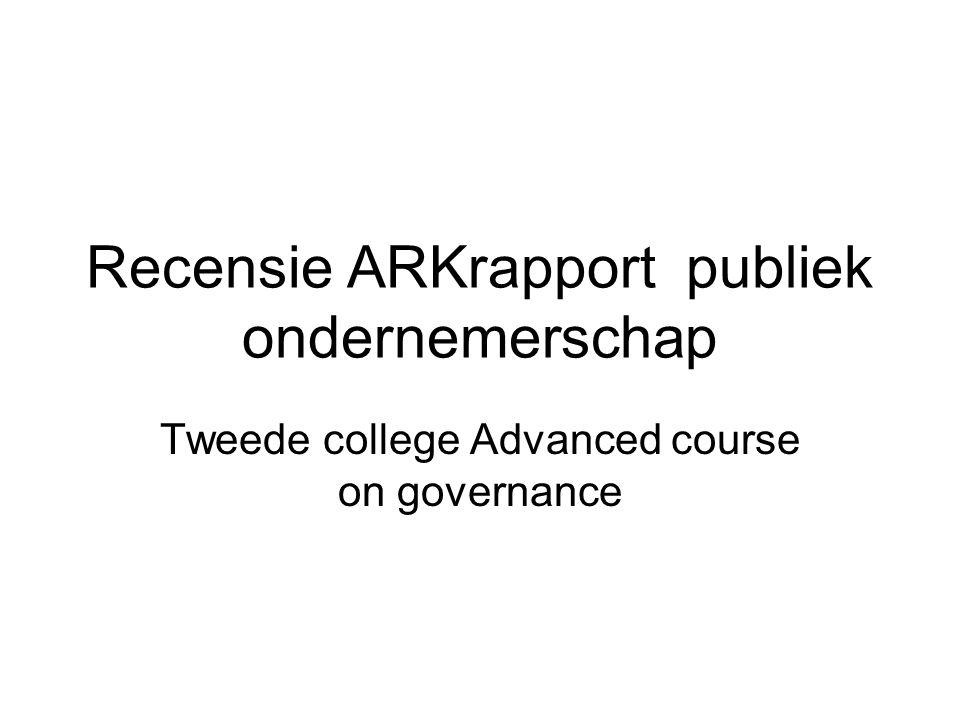 Recensie ARKrapport publiek ondernemerschap Tweede college Advanced course on governance
