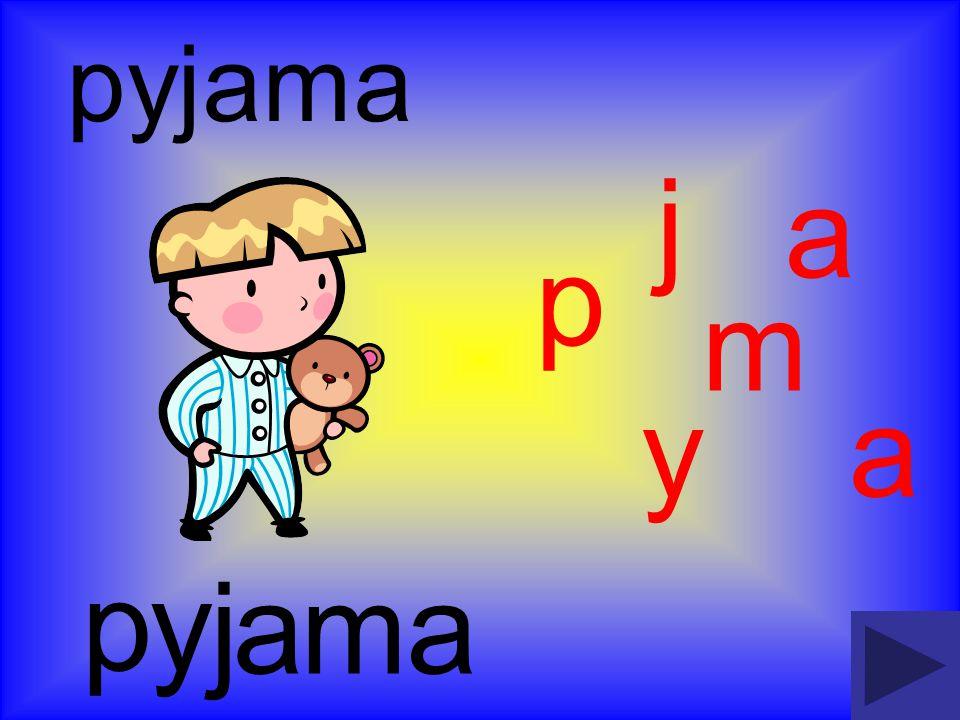 p p pyjama m y jaa y j a a m