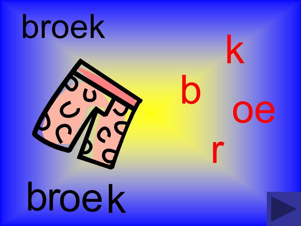 b b broek k r oe r k