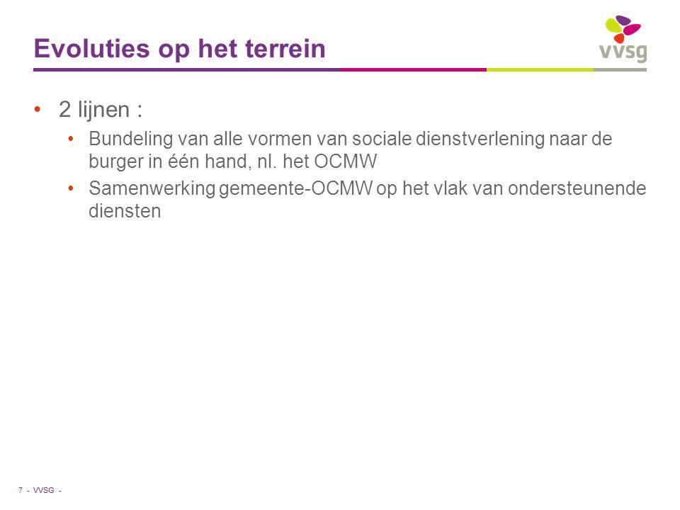 VVSG - Evoluties op het terrein 2 lijnen : Bundeling van alle vormen van sociale dienstverlening naar de burger in één hand, nl. het OCMW Samenwerking