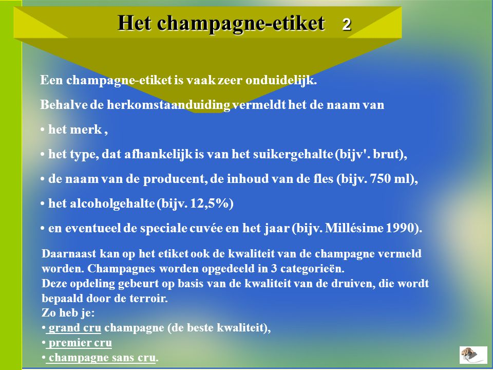 Het champagne-etiket 2 Het champagne-etiket 2 Een champagne-etiket is vaak zeer onduidelijk.