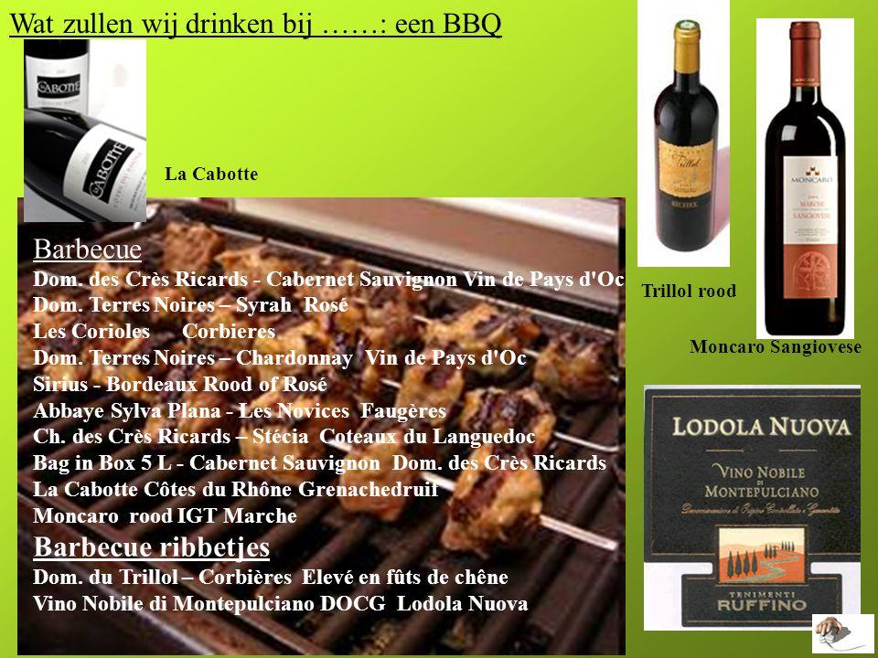 Wat zullen wij drinken bij ……: een BBQ Moncaro Sangiovese La Cabotte Barbecue Dom.