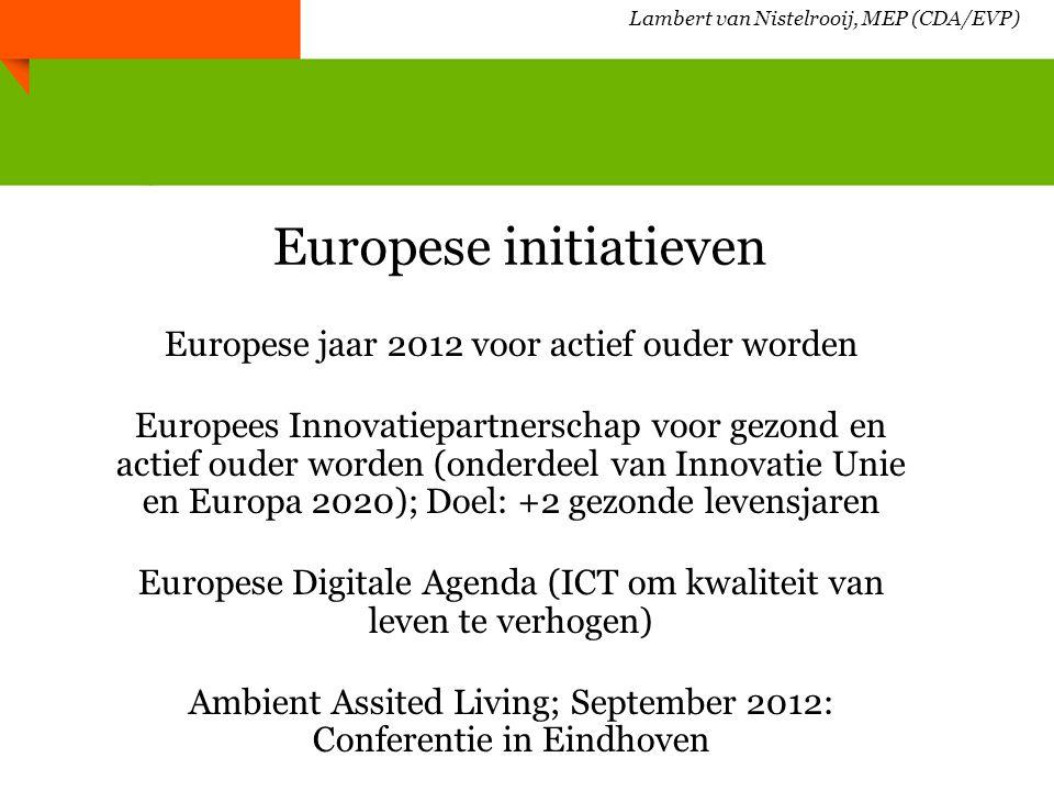 Innovatie: producten en diensten in de zilveren economie Lambert van Nistelrooij, MEP (CDA/EVP)