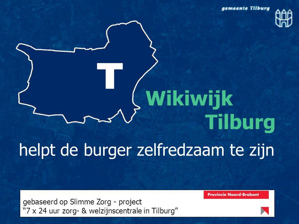 Wikiwijk Tilburg helpt de burger zelfredzaam te zijn gebaseerd op Slimme Zorg - project 7 x 24 uur zorg- & welzijnscentrale in Tilburg