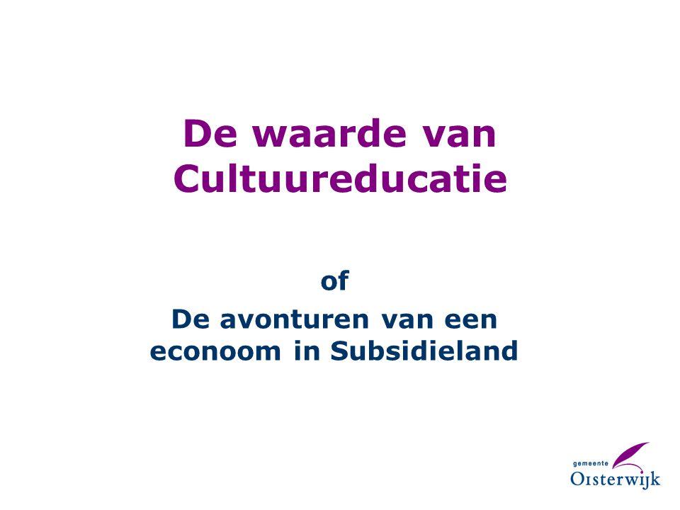 De waarde van Cultuureducatie of De avonturen van een econoom in Subsidieland