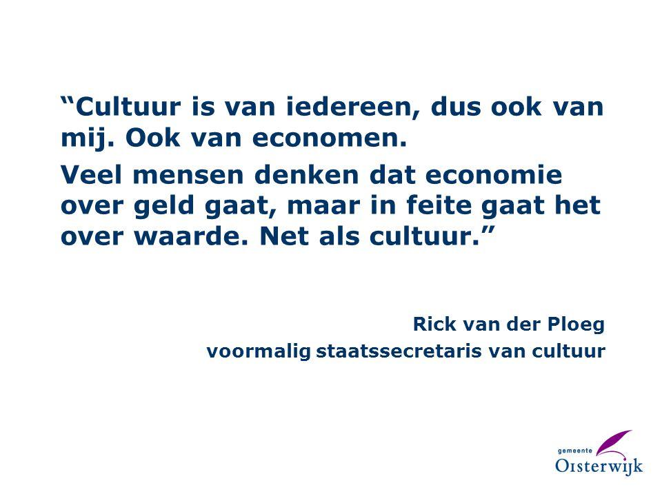 Cultuur is van iedereen, dus ook van mij. Ook van economen.