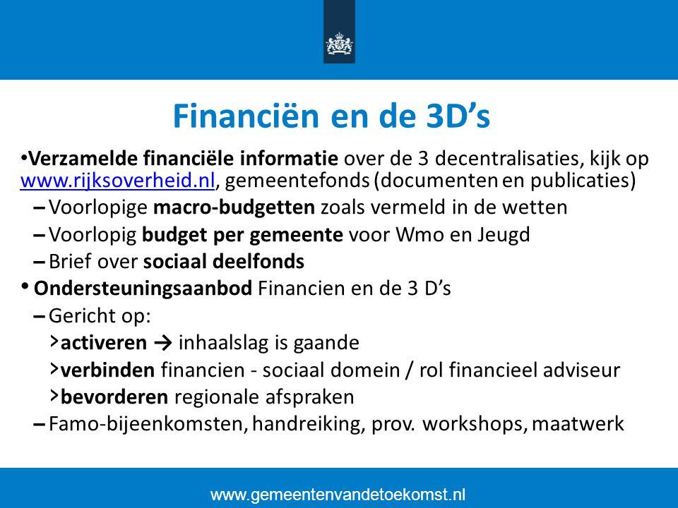 Financiën en de 3D's Verzamelde financiële informatie over de 3 decentralisaties, kijk op www.rijksoverheid.nl, gemeentefonds (documenten en publicati