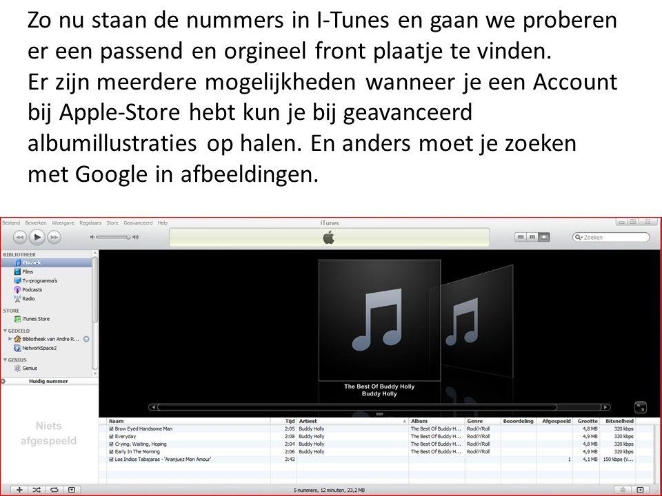 Zo nu staan de nummers in I-Tunes en gaan we proberen er een passend en orgineel front plaatje te vinden.