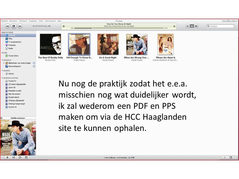 Nu nog de praktijk zodat het e.e.a. misschien nog wat duidelijker wordt, ik zal wederom een PDF en PPS maken om via de HCC Haaglanden site te kunnen o