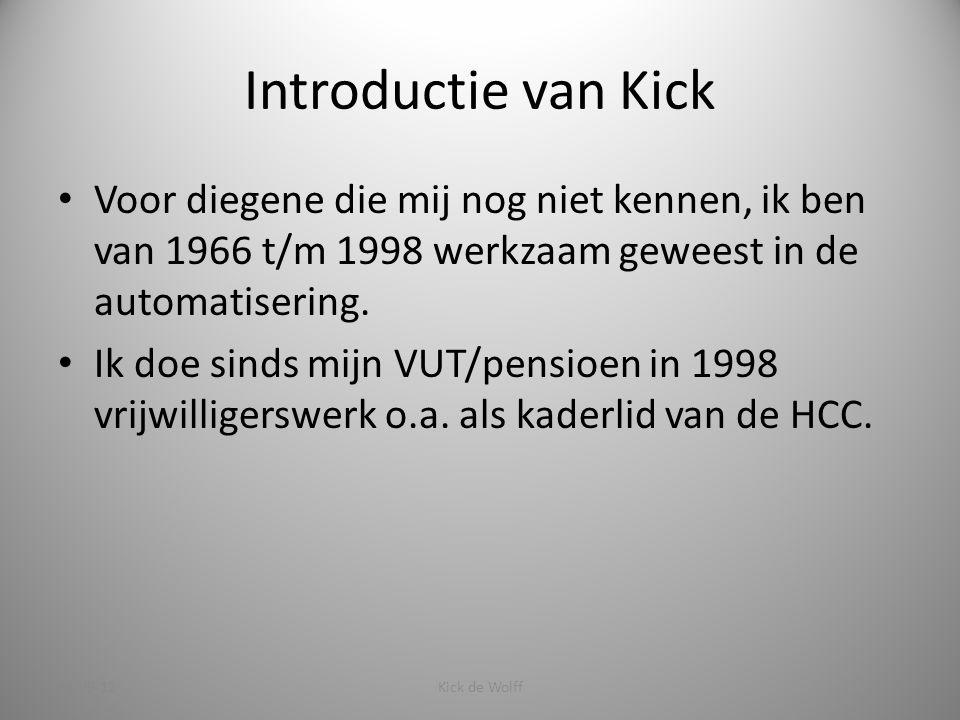 Introductie van Kick Voor diegene die mij nog niet kennen, ik ben van 1966 t/m 1998 werkzaam geweest in de automatisering.