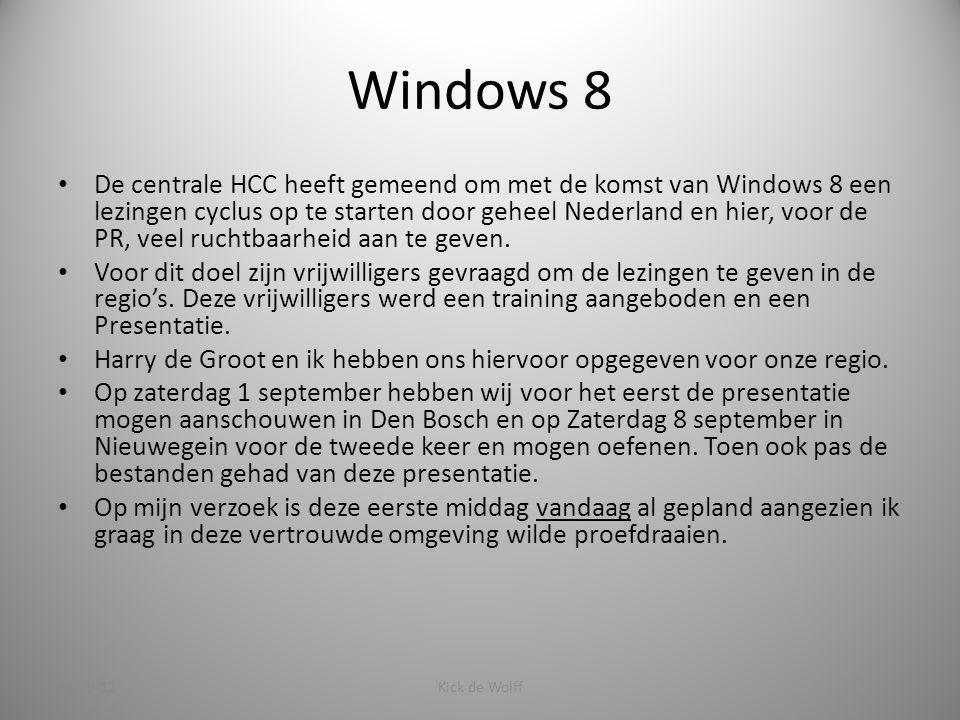 Windows 8 De centrale HCC heeft gemeend om met de komst van Windows 8 een lezingen cyclus op te starten door geheel Nederland en hier, voor de PR, veel ruchtbaarheid aan te geven.