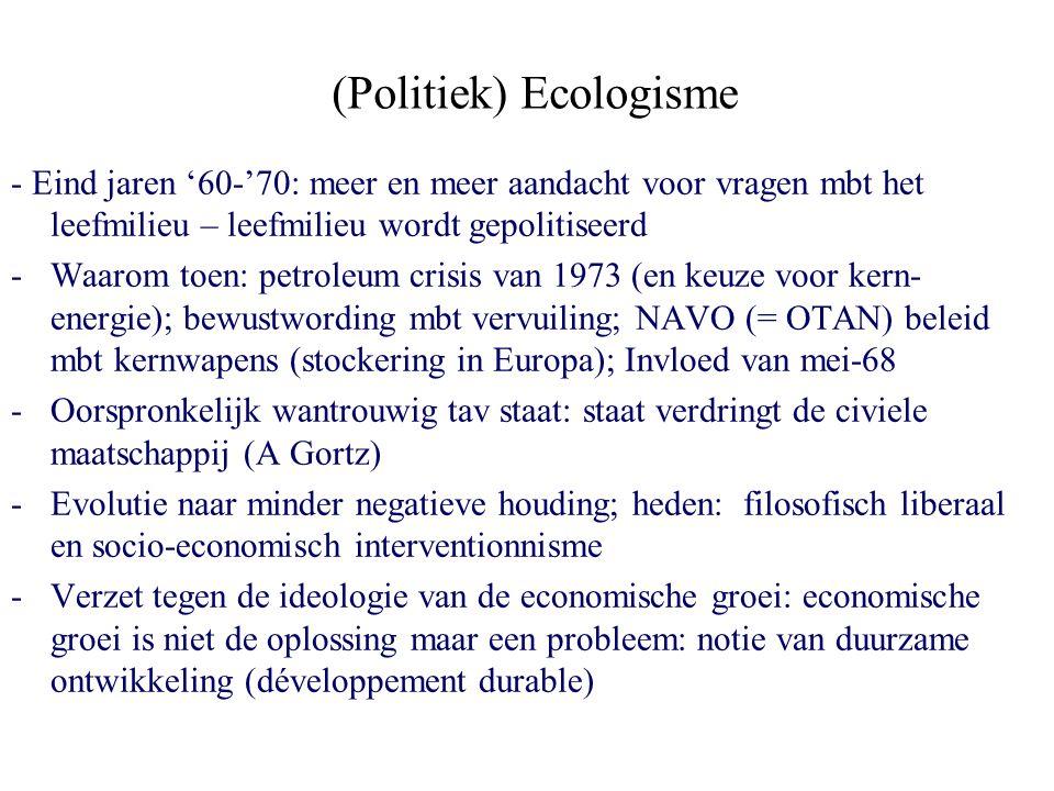 (Politiek) Ecologisme - Eind jaren '60-'70: meer en meer aandacht voor vragen mbt het leefmilieu – leefmilieu wordt gepolitiseerd -Waarom toen: petrol
