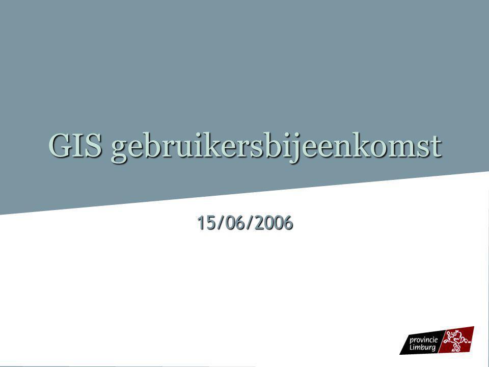 GIS gebruikersbijeenkomst 15/06/2006