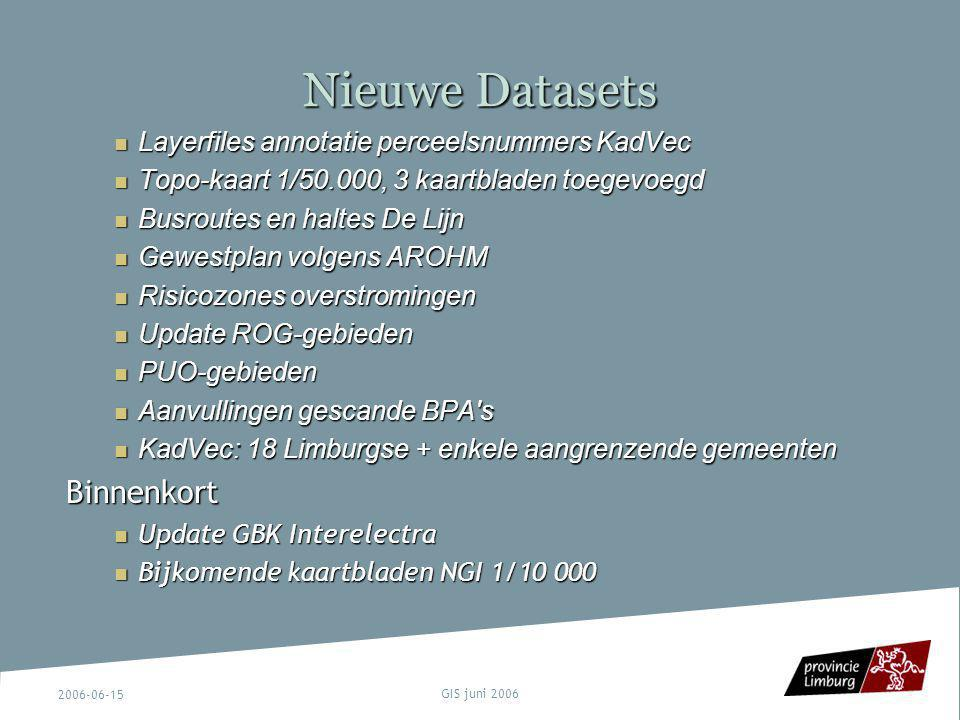 2006-06-15 GIS juni 2006 Nieuwe Datasets Layerfiles annotatie perceelsnummers KadVec Layerfiles annotatie perceelsnummers KadVec Topo-kaart 1/50.000,