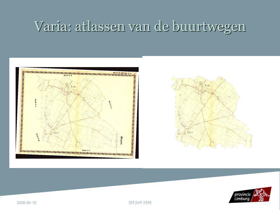 2006-06-15 GIS juni 2006 Varia: atlassen van de buurtwegen