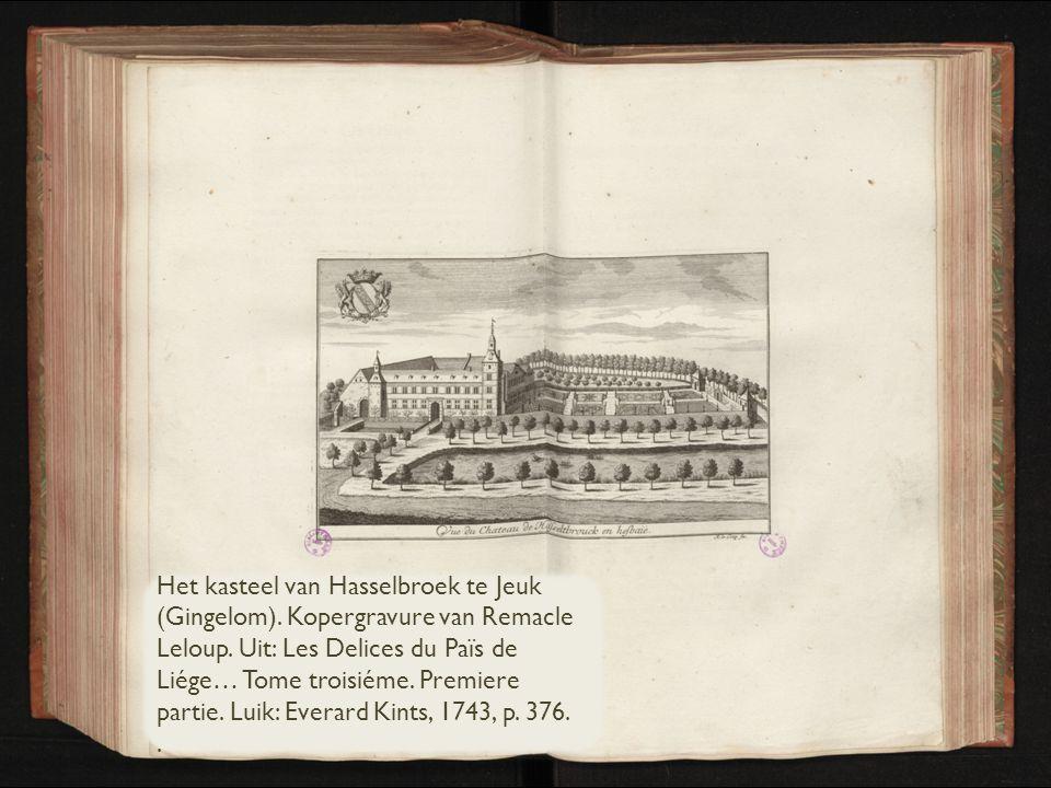 Het kasteel van Hasselbroek te Jeuk (Gingelom).Kopergravure van Remacle Leloup.