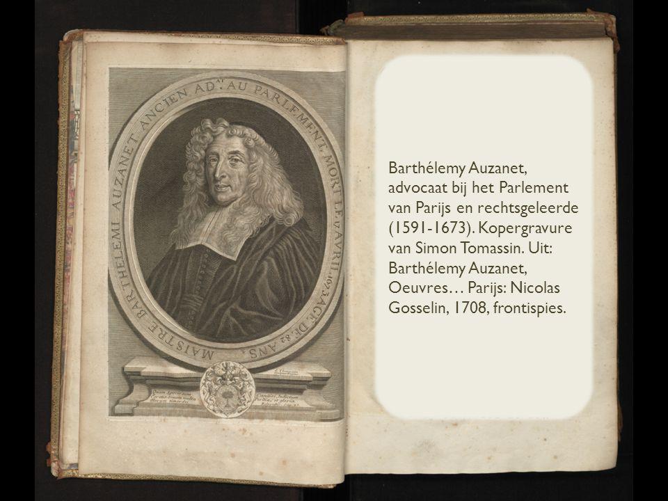 Barthélemy Auzanet, advocaat bij het Parlement van Parijs en rechtsgeleerde (1591-1673).