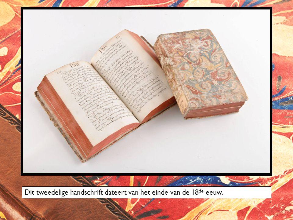 Dit tweedelige handschrift dateert van het einde van de 18 de eeuw.