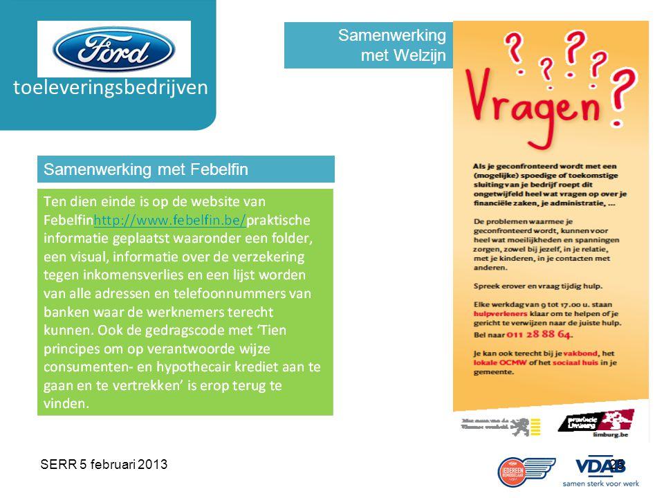 SERR 5 februari 201325 toeleveringsbedrijven Samenwerking met Febelfin Samenwerking met Welzijn