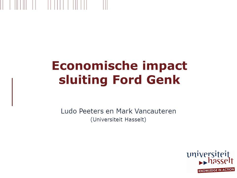 Economische impact sluiting Ford Genk Ludo Peeters en Mark Vancauteren (Universiteit Hasselt)