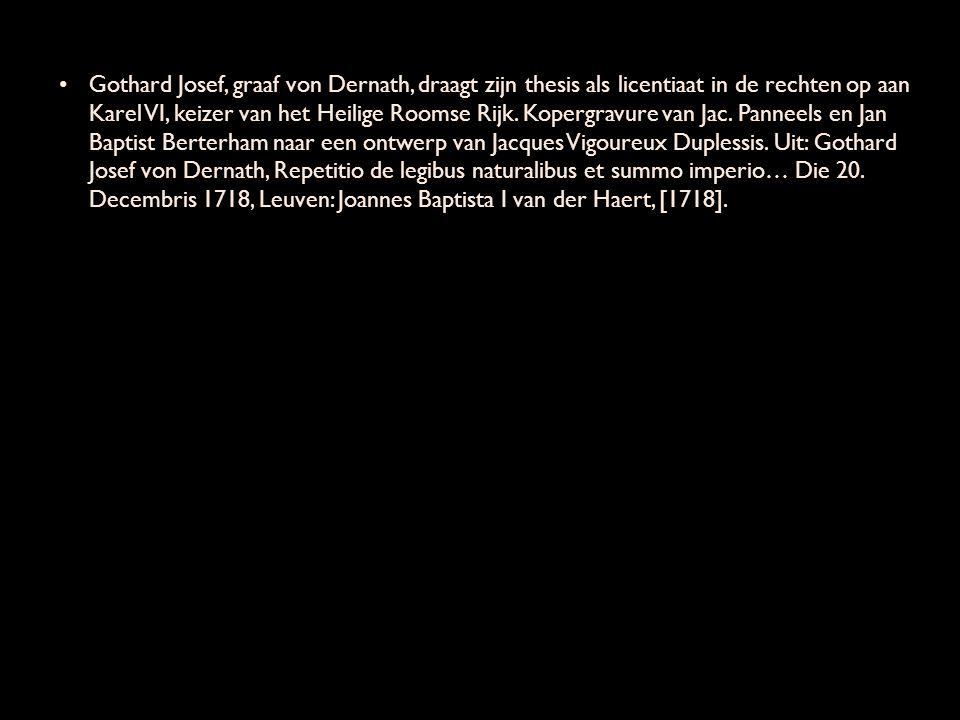 Gothard Josef, graaf von Dernath, draagt zijn thesis als licentiaat in de rechten op aan Karel VI, keizer van het Heilige Roomse Rijk. Kopergravure va