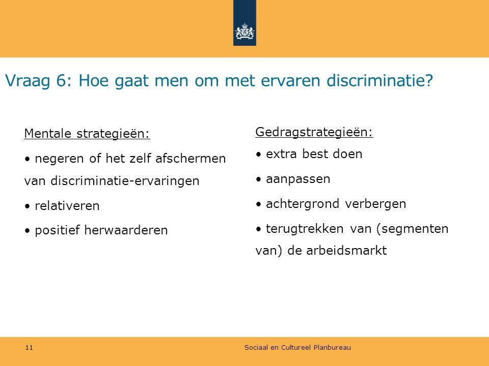 Vraag 6: Hoe gaat men om met ervaren discriminatie? Mentale strategieën: negeren of het zelf afschermen van discriminatie-ervaringen relativeren posit