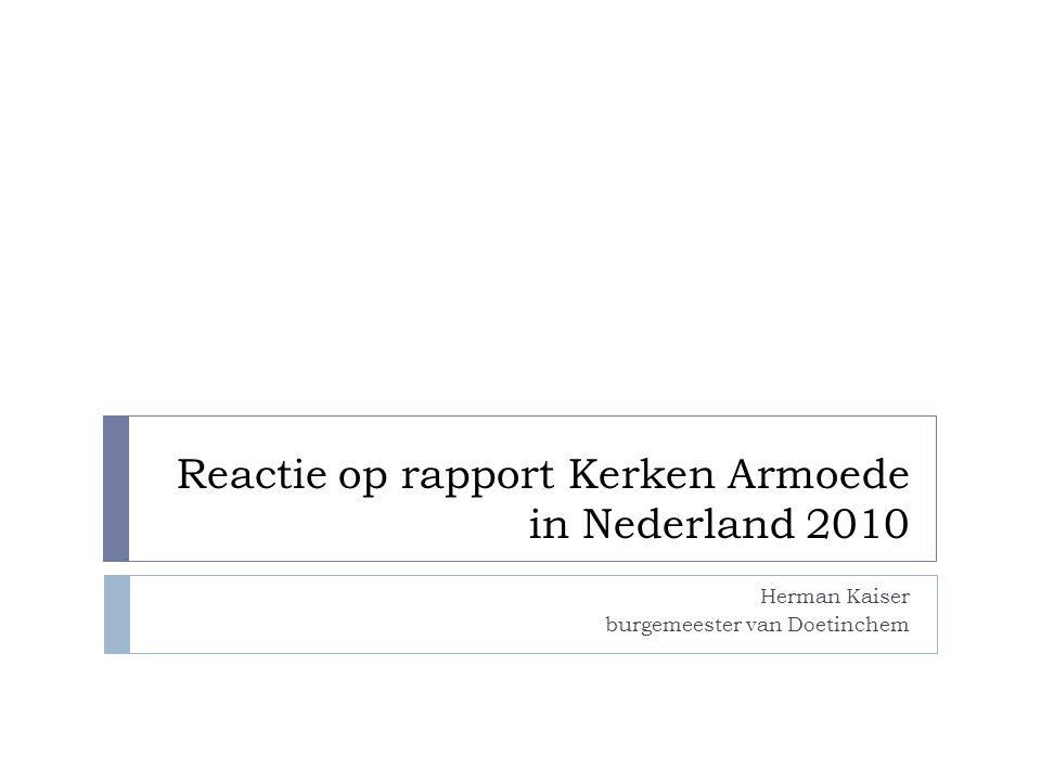 Reactie op rapport Kerken Armoede in Nederland 2010 Herman Kaiser burgemeester van Doetinchem