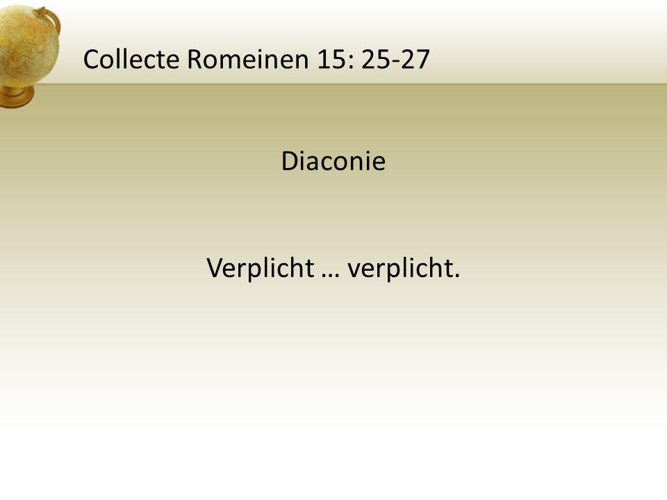 Collecte Romeinen 15: 25-27 Diaconie Verplicht … verplicht.