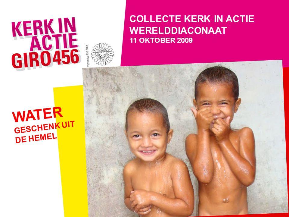 COLLECTE KERK IN ACTIE WERELDDIACONAAT 11 OKTOBER 2009 WATER GESCHENK UIT DE HEMEL